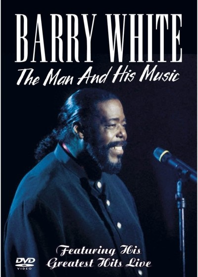 Barry White - The Man And His Music, Featuring His Greatest Hits Live