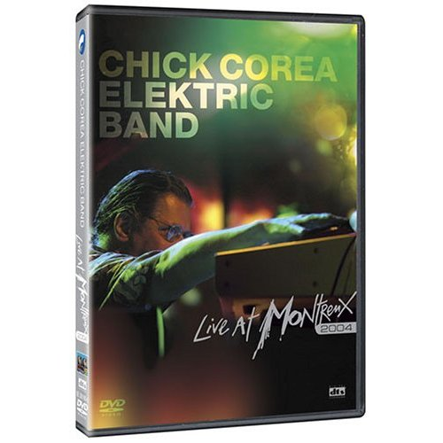 Chick Corea Elektric Band-Live At Montreux 2004