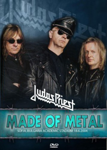 Judas Priest - Made Of Metal - Live In Sofia 2004
