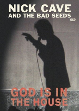 Nick Cave And The Bad Seeds- God Is In The House (2001)