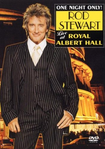 Rod Stewart - One Night Only! Live At Royal Albert Hall (2004)
